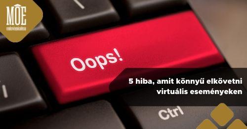 5 hiba, amit könnyű elkövetni virtuális eseményeken